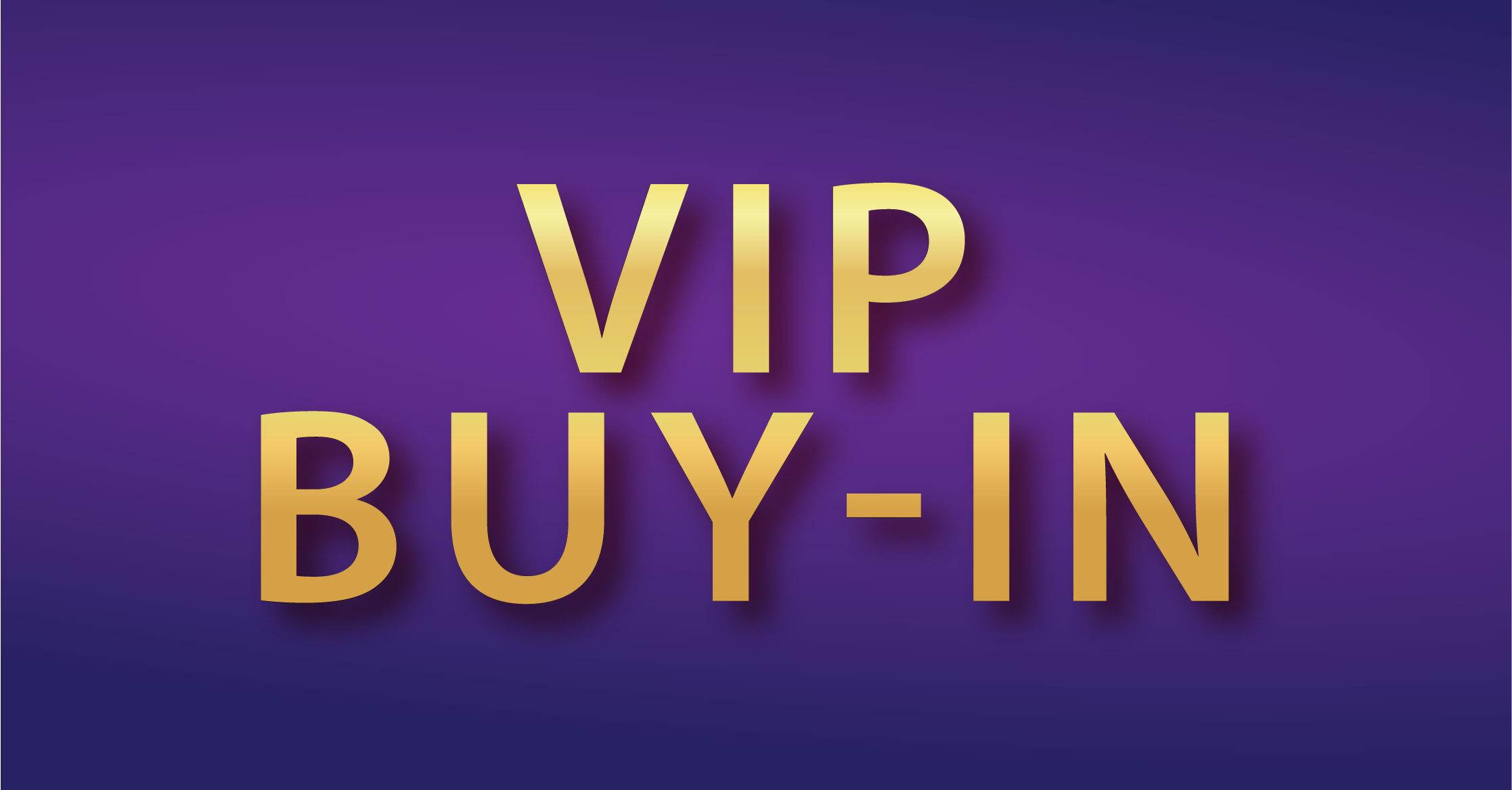 VIP Buy-In